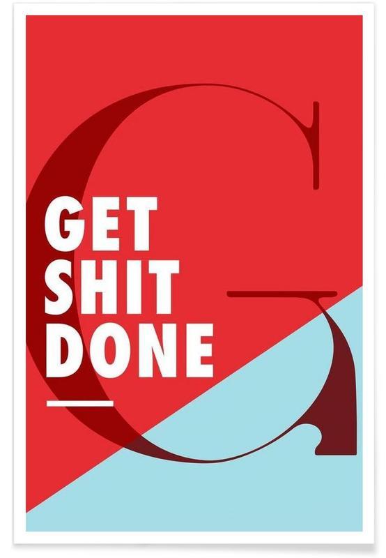 Motivation, Citations et slogans, Get shit done affiche