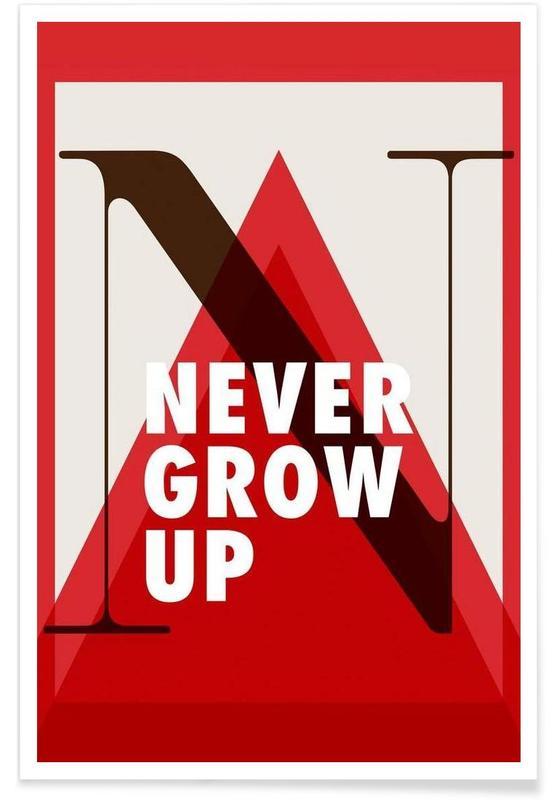 Citations et slogans, Never grow up affiche