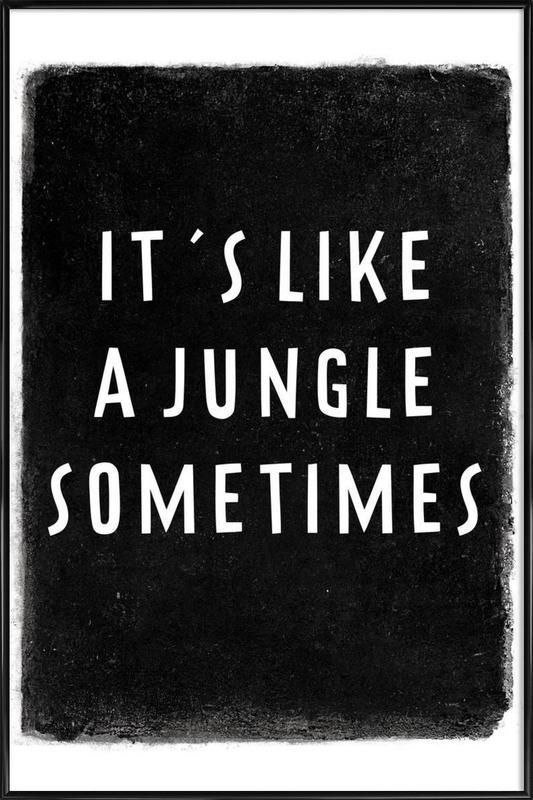 It's like a jungle sometimes Framed Poster