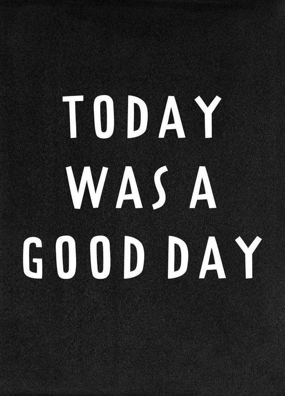 Today was a good day -Leinwandbild