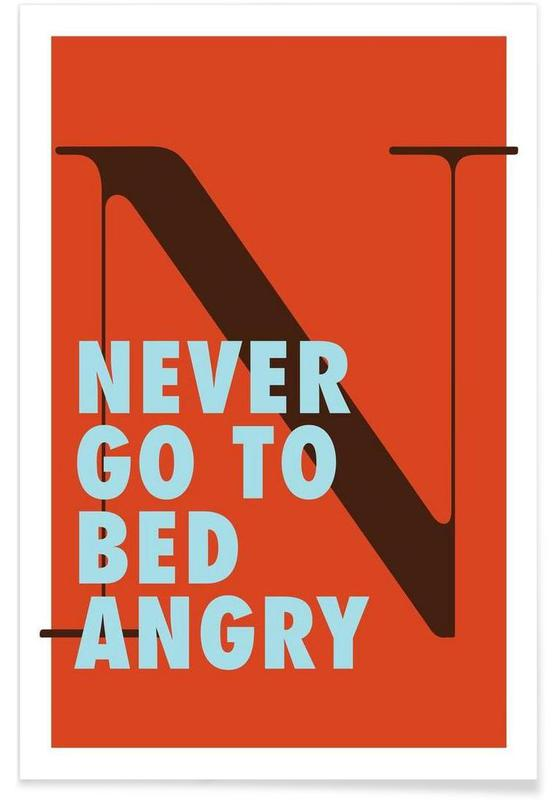 Citations et slogans, Never go to bed angry affiche