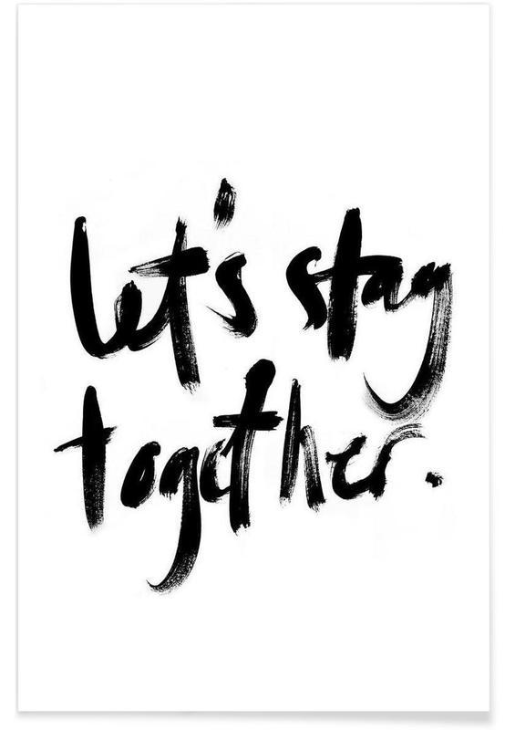 Noir & blanc, Citations et slogans, Let's Stay Together affiche