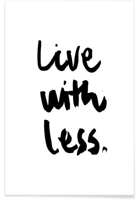 Noir & blanc, Citations et slogans, Live with Less affiche