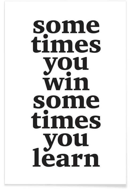 Noir & blanc, Motivation, Citations et slogans, Sometimes you win affiche