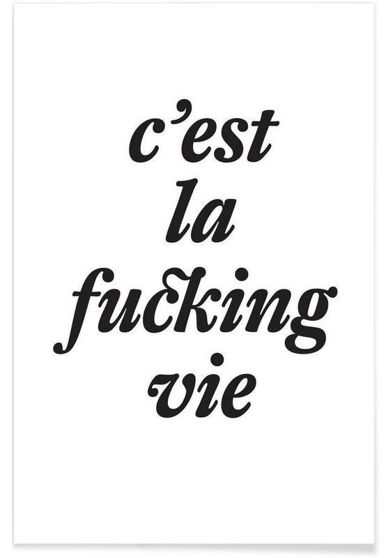 Noir & blanc, Humour, Citations et slogans, c'est la fucking vie affiche