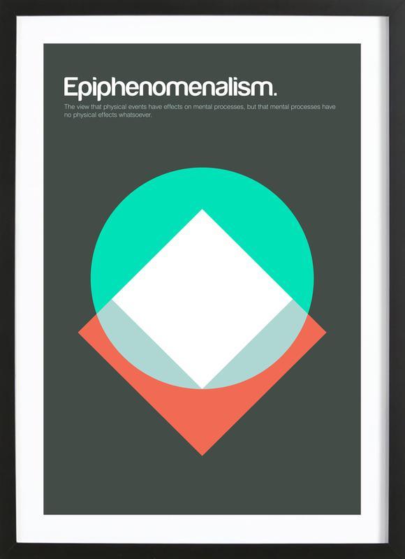 Epiphenomenalism affiche sous cadre en bois