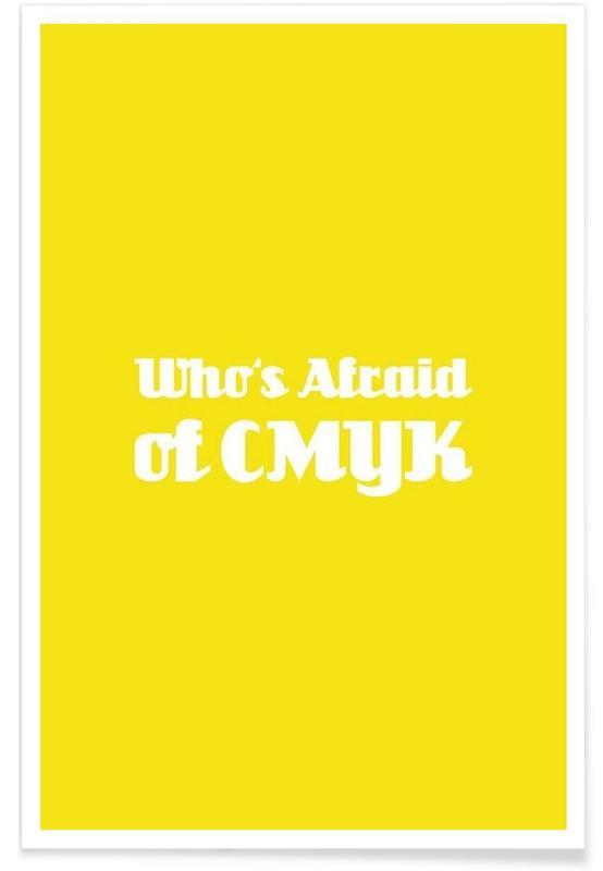Citations et slogans, Who's Afraid of CMYK affiche