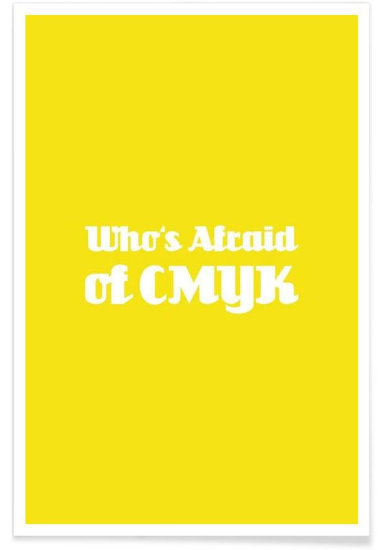 Who's Afraid of CMYK -Poster