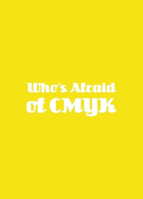 Who's Afraid of CMYK -Leinwandbild