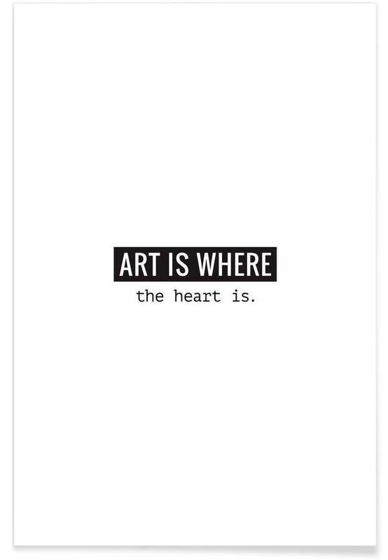 Noir & blanc, Citations et slogans, Art is where the heart is affiche