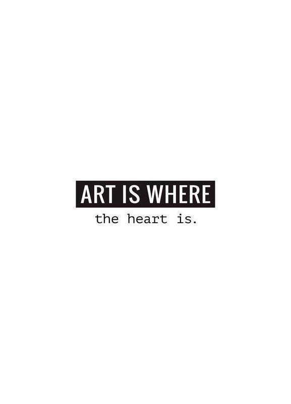 Art is where the heart is -Leinwandbild