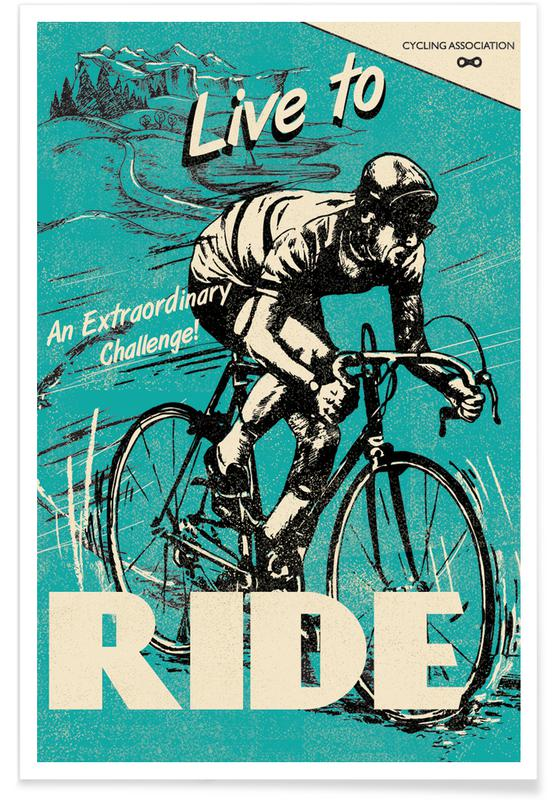 Cycling, Retro, Live To Ride Poster