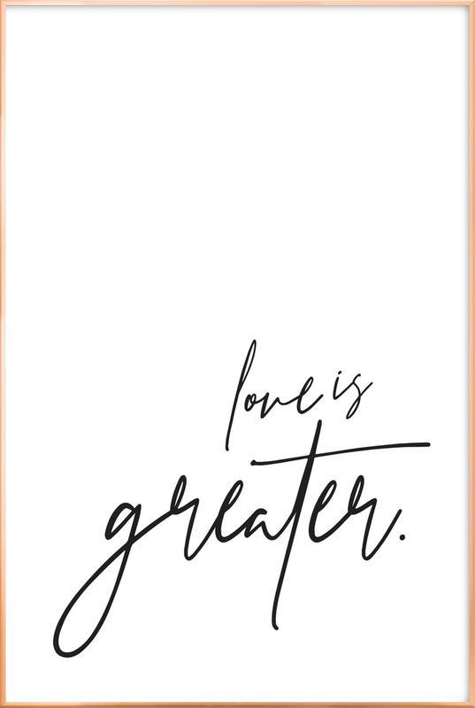 Love is Greater poster in aluminium lijst