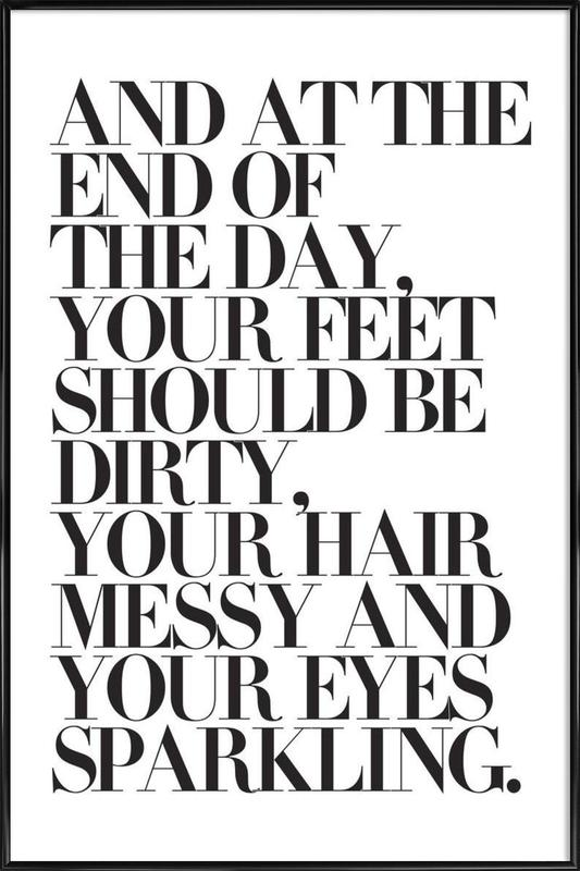 At The End Of The Day Your Feet Should Be -Bild mit Kunststoffrahmen