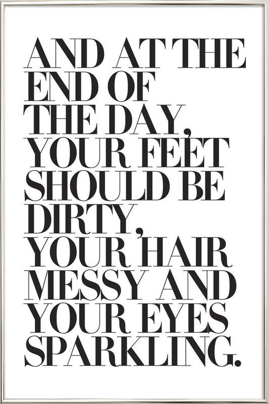 At The End Of The Day Your Feet Should Be -Poster im Alurahmen