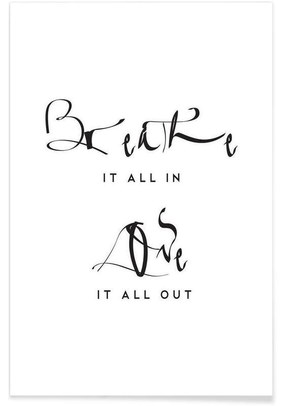 Noir & blanc, Citations et slogans, Breathe It All In affiche