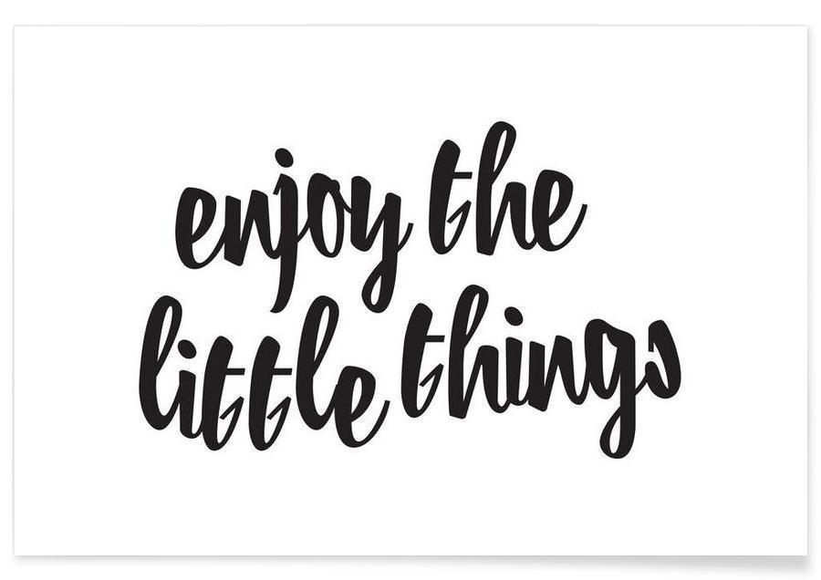 Zwart en wit, Quotes en slogans, Enjoy The Little Things poster