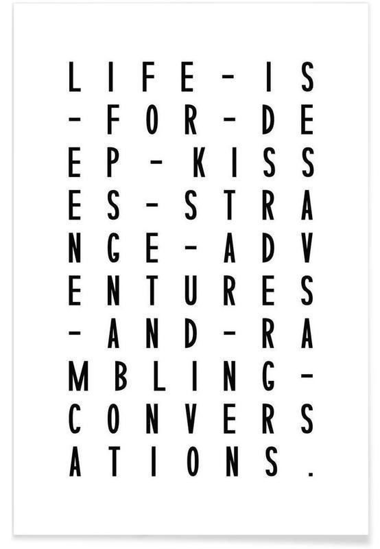 Zwart en wit, Motivatie, Quotes en slogans, Life Is For Deep Kisses poster