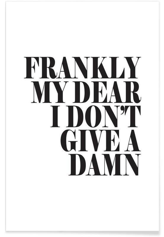 Noir & blanc, Humour, Citations et slogans, Frankly My Dear I Don't Give A Damn affiche