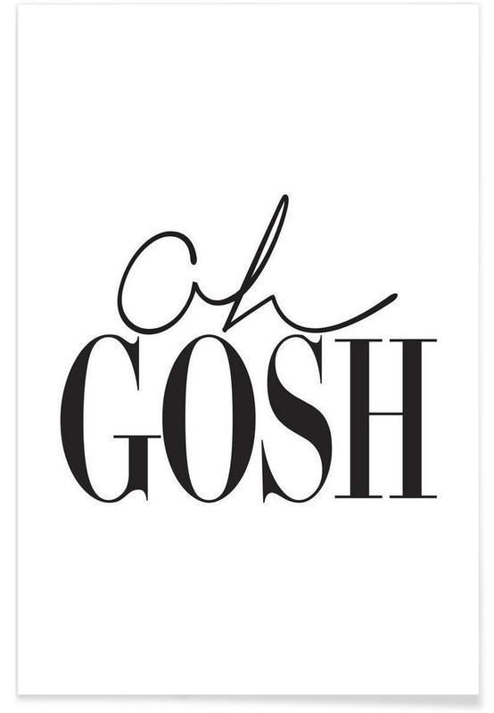 Zwart en wit, Quotes en slogans, Oh Gosh poster