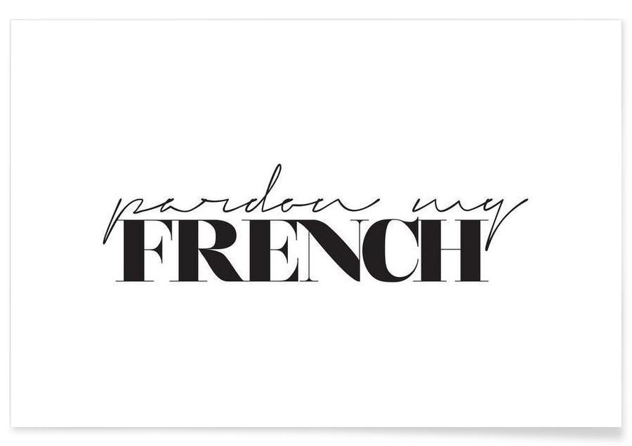 Black & White, Pardon My French Poster