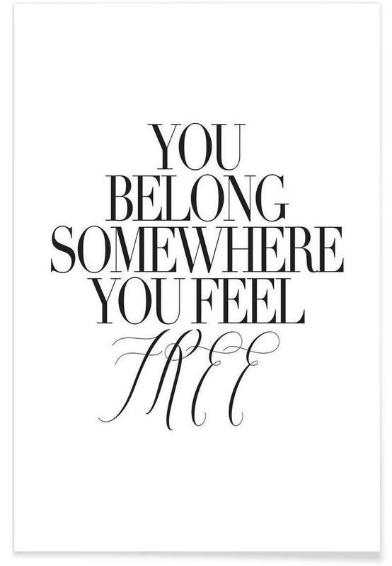 Zwart en wit, Motivatie, Quotes en slogans, You Belong Somewhere poster