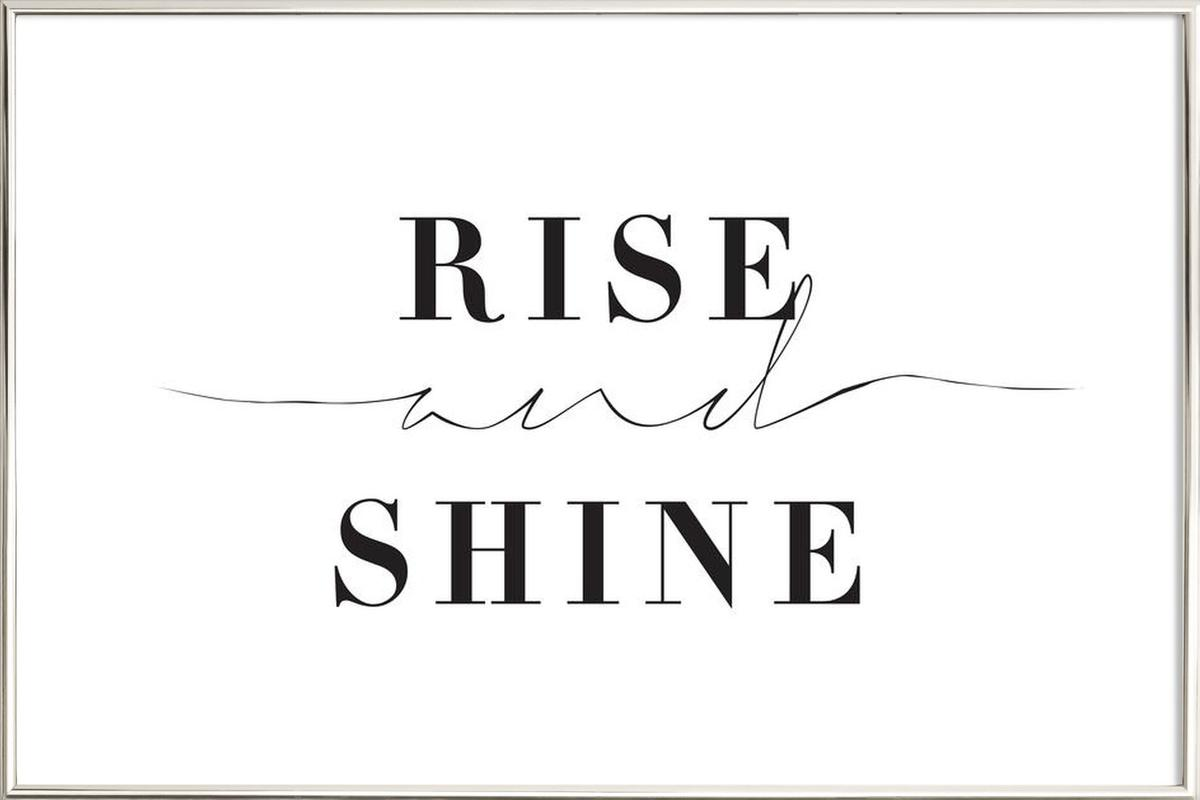 Rise and Shine Poster in Aluminium Frame