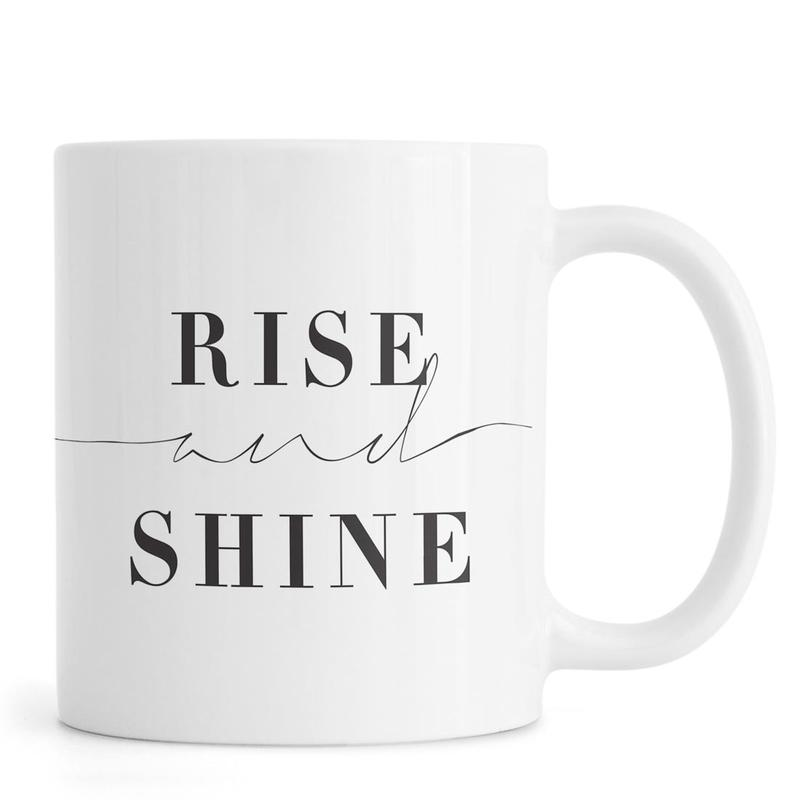 Rise and Shine -Tasse