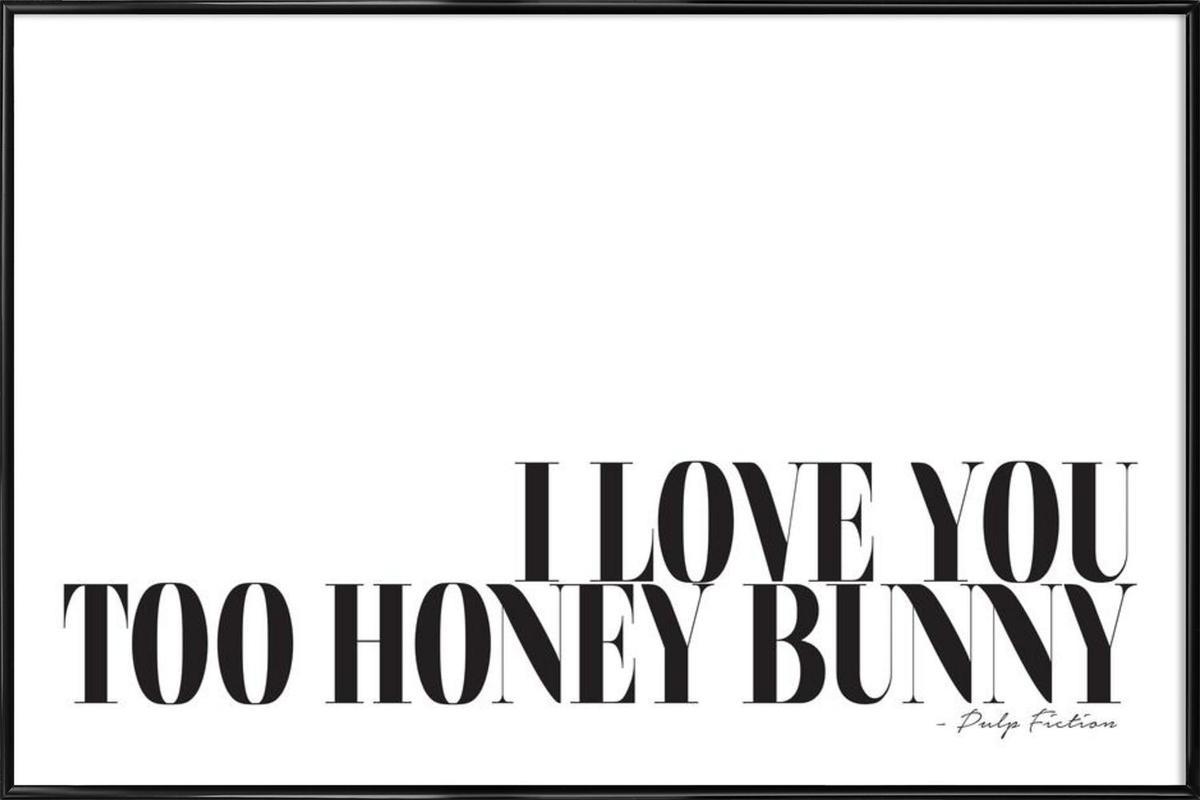 I Love You Too Honey Bunny Poster i standardram