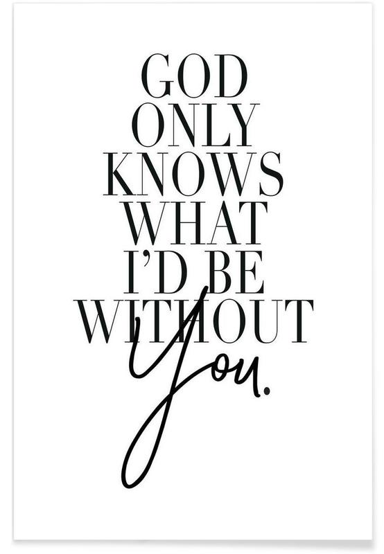 Valentine's Day, Black & White, Love Quotes, God Only Knows Poster