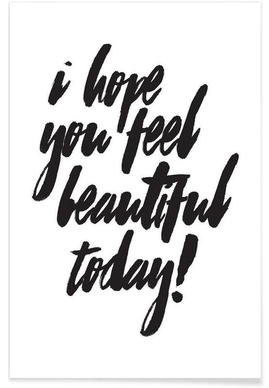 Birthdays, Black & White, Motivational, I Hope You Feel Beautiful Poster
