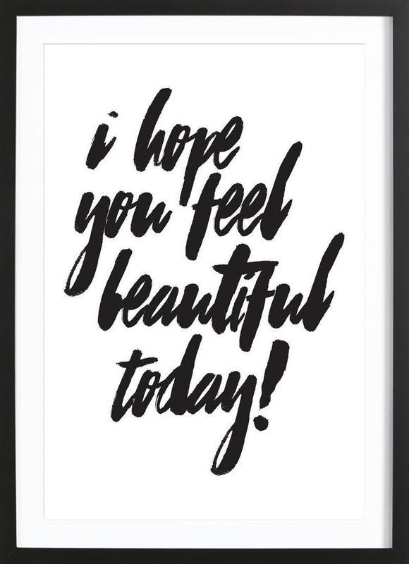I Hope You Feel Beautiful -Bild mit Holzrahmen