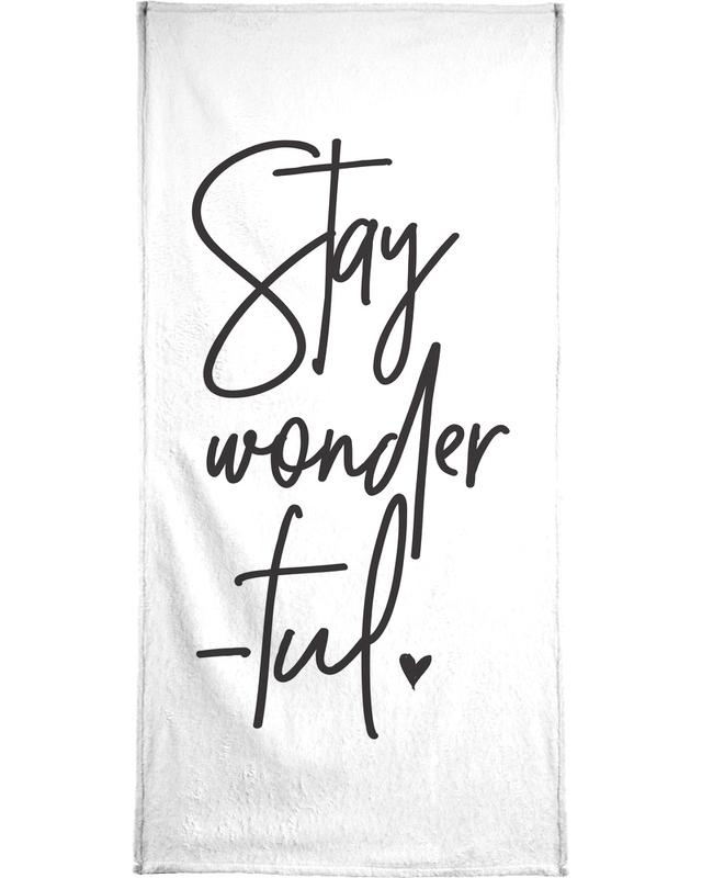 Black & White, Motivational, Stay Wonderful Bath Towel
