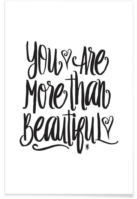 Black & White, Motivational, Quotes & Slogans, You Are More Than Beautiful Poster