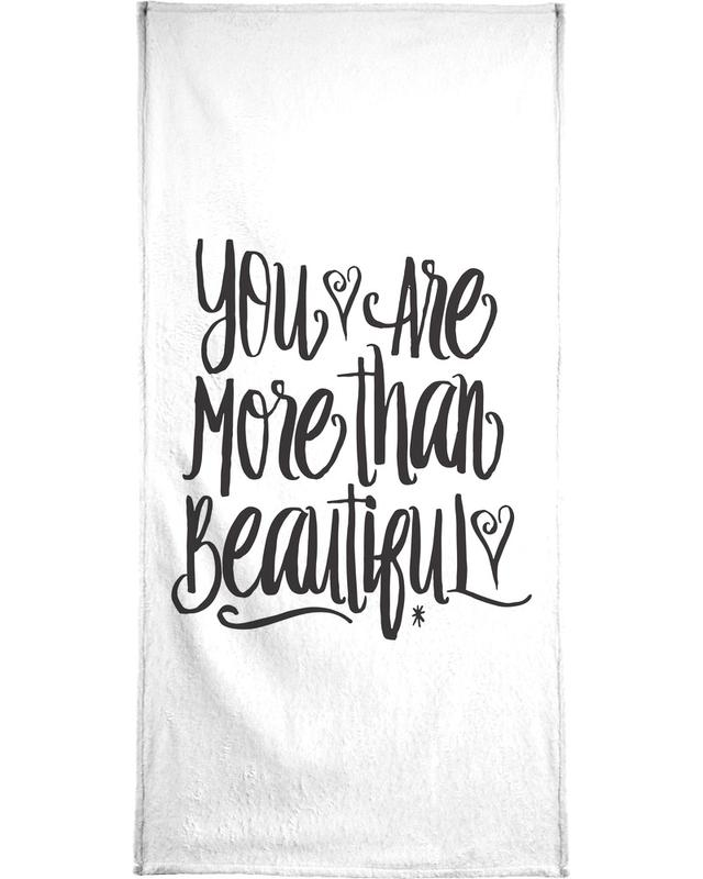 You Are More Than Beautiful Bath Towel