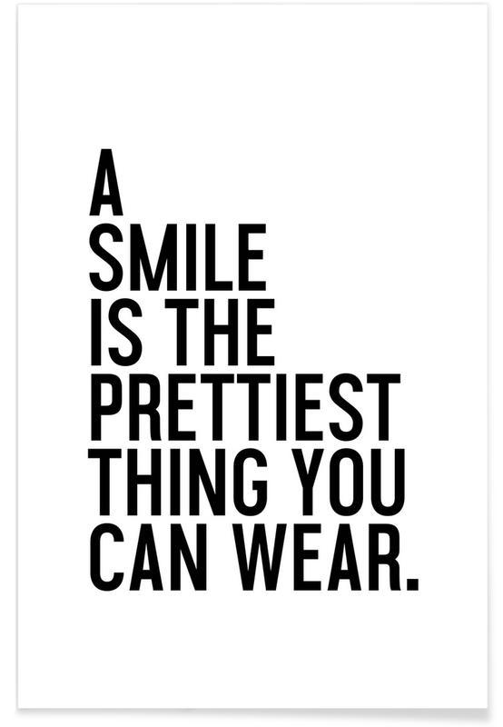 Sort & hvidt, Motiverende, A Smile Is The Prettiest Plakat