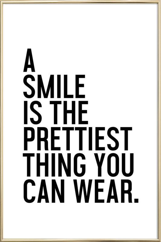 A Smile Is The Prettiest -Poster im Alurahmen