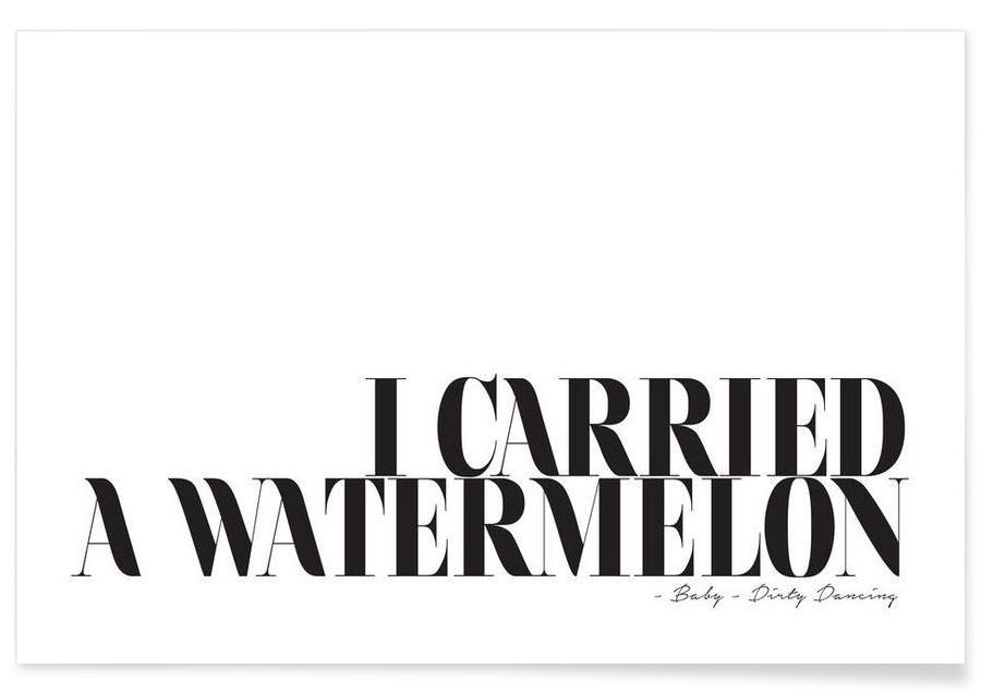 I Carried A Watermelon Plakat