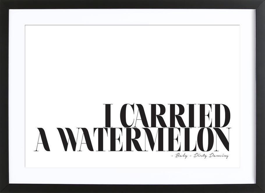 I Carried A Watermelon Poster i träram