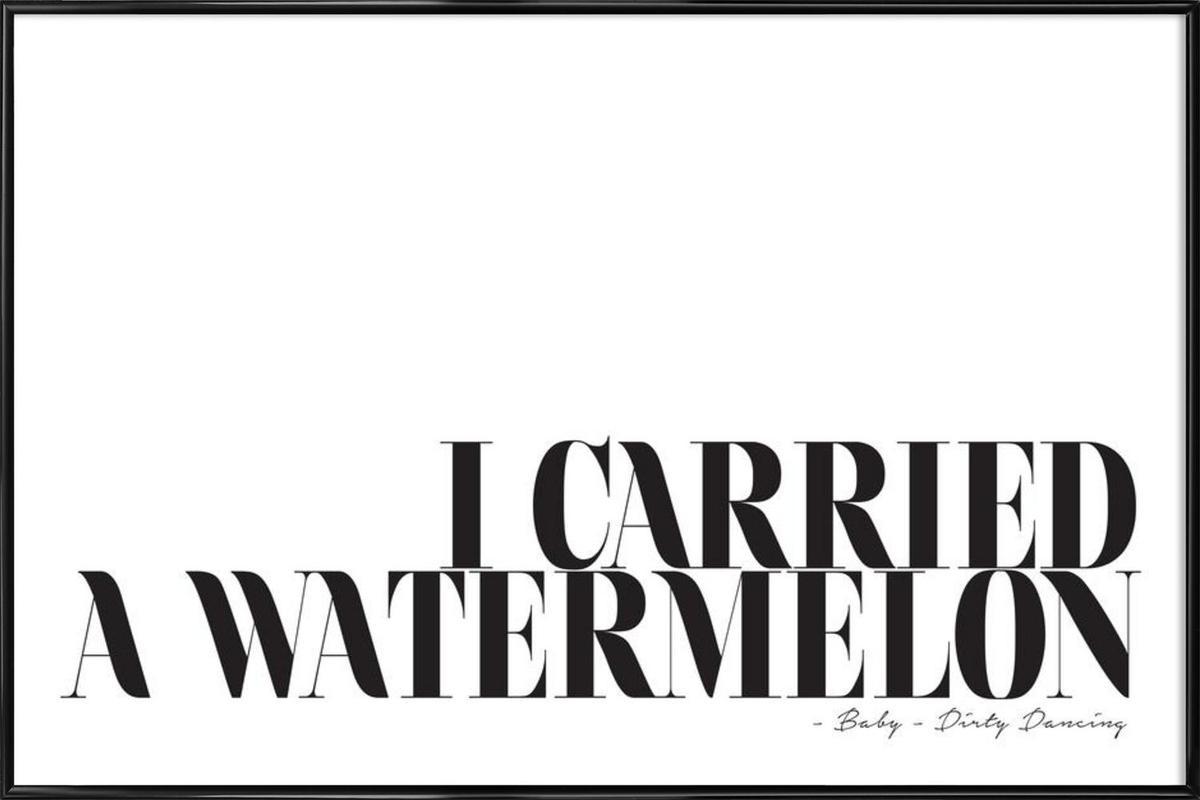 I Carried A Watermelon -Bild mit Kunststoffrahmen