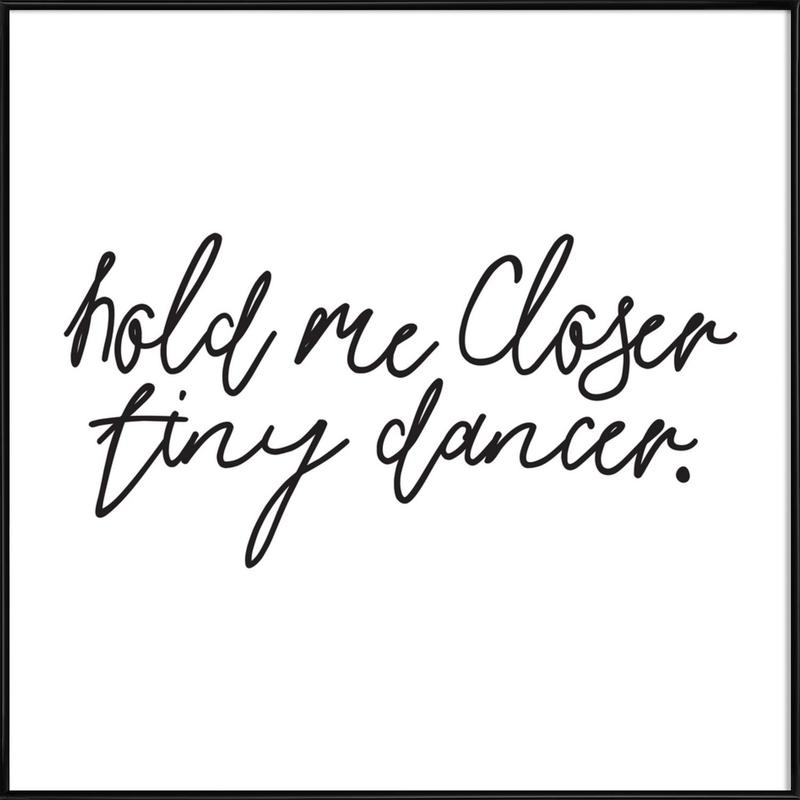 Hold Me Closer -Bild mit Kunststoffrahmen
