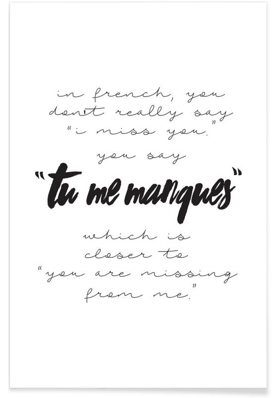 Black & White, Love Quotes, Tu Me Manques Poster