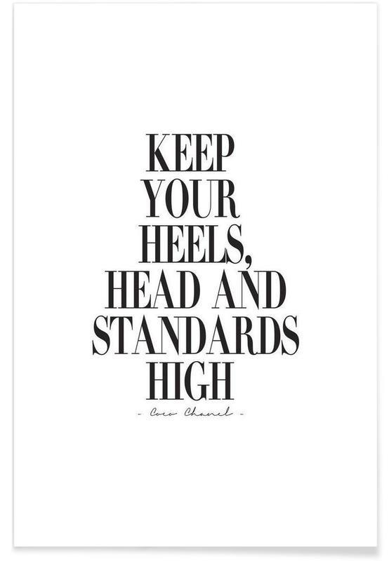 Noir & blanc, Motivation, Citations et slogans, Keep Your Heels, Head & Standards High affiche