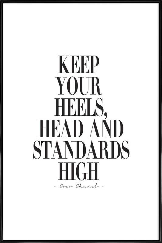 Keep Your Heels, Head & Standards High Framed Poster