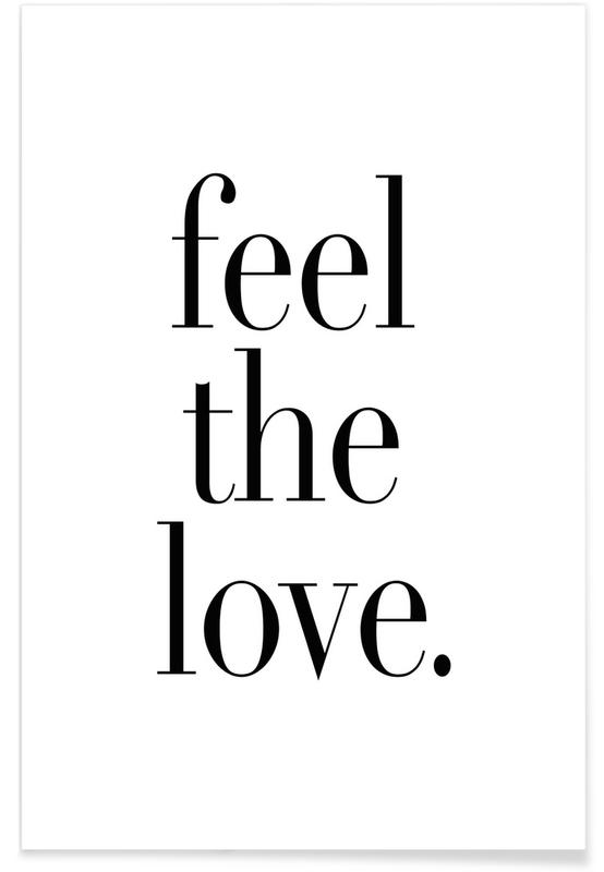 Black & White, Love Quotes, Feel The Love Poster