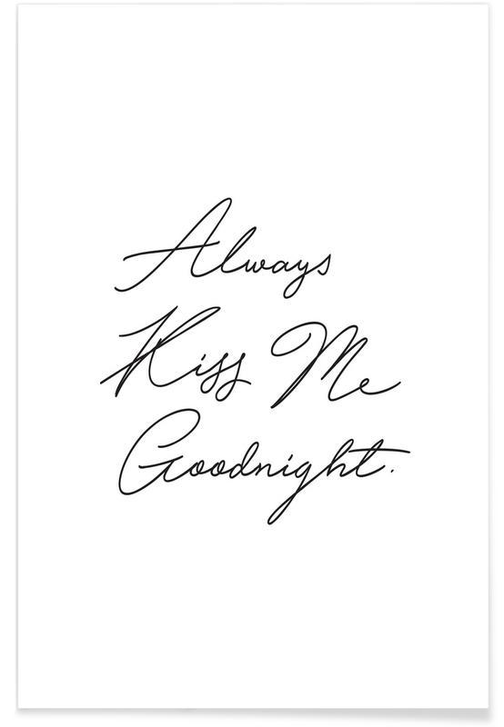 Citations d'amour, Noir & blanc, Saint-Valentin, Always Kiss Me Goodnight affiche