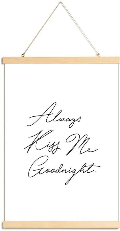 Always Kiss Me Goodnight Poster Hanger Juniqe