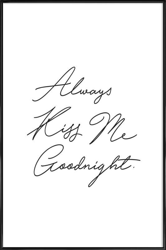 Always Kiss Me Goodnight -Bild mit Kunststoffrahmen