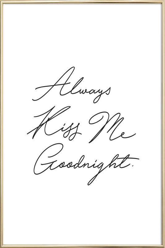 Always Kiss Me Goodnight Poster in Aluminium Frame