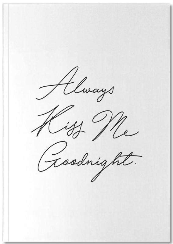 Always Kiss Me Goodnight Notebook